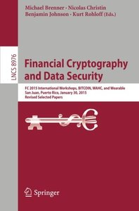 Financial Cryptography and Data Security: FC 2015 International Workshops, BITCOIN, WAHC, and Wearable, San Juan, Puerto Rico, January 30, 2015, ... Papers (Lecture Notes in Computer Science)-cover
