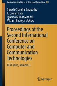 Proceedings of the Second International Conference on Computer and Communication Technologies: IC3T 2015, Volume 3 (Advances in Intelligent Systems and Computing)-cover