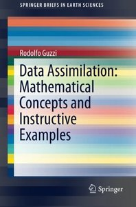 Data Assimilation: Mathematical Concepts and Instructive Examples (SpringerBriefs in Earth Sciences)-cover