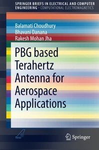 PBG based Terahertz Antenna for Aerospace Applications (SpringerBriefs in Electrical and Computer Engineering)-cover