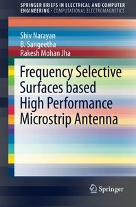 Frequency Selective Surfaces based High Performance Microstrip Antenna (SpringerBriefs in Electrical and Computer Engineering)-cover