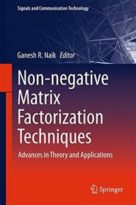 Non-negative Matrix Factorization Techniques: Advances in Theory and Applications (Signals and Communication Technology)-cover