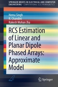 RCS Estimation of Linear and Planar Dipole Phased Arrays: Approximate Model (SpringerBriefs in Electrical and Computer Engineering)-cover