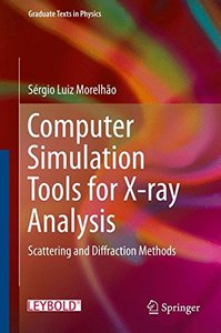 Computer Simulation Tools for X-ray Analysis: Scattering and Diffraction Methods (Graduate Texts in Physics)-cover