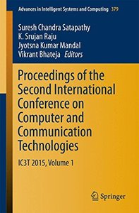 Proceedings of the Second International Conference on Computer and Communication Technologies: IC3T 2015, Volume 1 (Advances in Intelligent Systems and Computing)-cover