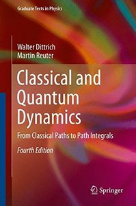 Classical and Quantum Dynamics: From Classical Paths to Path Integrals (Graduate Texts in Physics)-cover