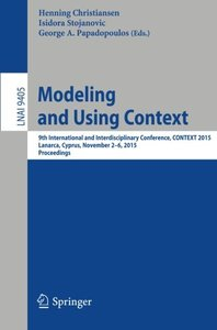 Modeling and Using Context: 9th International and Interdisciplinary Conference, CONTEXT 2015, Lanarca, Cyprus, November 2-6,2015. Proceedings (Lecture Notes in Computer Science)-cover