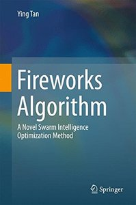 Fireworks Algorithm: A Novel Swarm Intelligence Optimization Method-cover