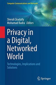 Privacy in a Digital, Networked World: Technologies, Implications and Solutions (Computer Communications and Networks)-cover