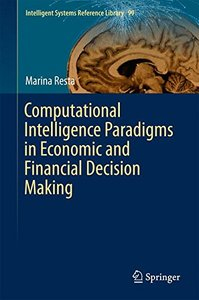 Computational Intelligence Paradigms in Economic and Financial Decision Making (Intelligent Systems Reference Library)