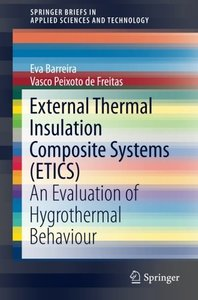 External Thermal Insulation Composite Systems (ETICS): An Evaluation of Hygrothermal Behaviour (SpringerBriefs in Applied Sciences and Technology)