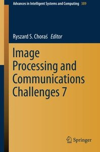 Image Processing and Communications Challenges 7 (Advances in Intelligent Systems and Computing)-cover