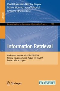 Information Retrieval: 8th Russian Summer School, RuSSIR 2014, Nizhniy, Novgorod, Russia, August 18-22, 2014, Revised Selected Papers (Communications in Computer and Information Science)-cover