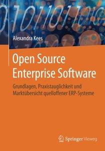 Open Source Enterprise Software: Grundlagen, Praxistauglichkeit und Marktübersicht quelloffener ERP-Systeme (German Edition)-cover