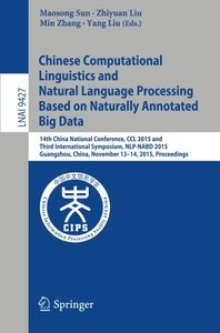 Chinese Computational Linguistics and Natural Language Processing Based on Naturally Annotated Big Data: 14th China National Conference, CCL 2015 and ... (Lecture Notes in Computer Science)-cover