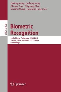 Biometric Recognition: 10th Chinese Conference, CCBR 2015, Tianjin, China, November 13-15, 2015, Proceedings (Lecture Notes in Computer Science)-cover