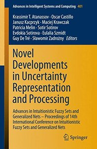 Novel Developments in Uncertainty Representation and Processing: Advances in Intuitionistic Fuzzy Sets and Generalized Nets - Proceedings of 14th ... in Intelligent Systems and Computing)-cover