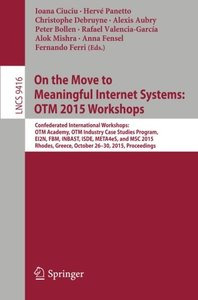 On the Move to Meaningful Internet Systems: OTM 2015 Workshops: Confederated International Workshops: OTM Academy, OTM Industry Case Studies Program, ... (Lecture Notes in Computer Science)-cover