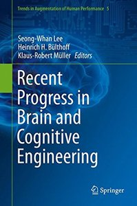 Recent Progress in Brain and Cognitive Engineering (Trends in Augmentation of Human Performance)-cover