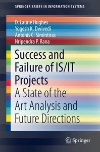 Success and Failure of IS/IT Projects: A State of the Art Analysis and Future Directions (SpringerBriefs in Information Systems)-cover