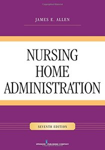 Nursing Home Administration, Seventh Edition-cover