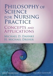 Philosophy of Science for Nursing Practice, Second Edition: Concepts and Application-cover