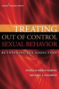 Treating Out of Control Sexual Behavior: Rethinking Sex Addiction-cover