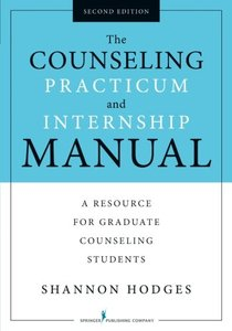 The Counseling Practicum and Internship Manual, Second Edition: A Resource for Graduate Counseling Students-cover