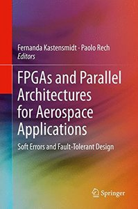 FPGAs and Parallel Architectures for Aerospace Applications: Soft Errors and Fault-Tolerant Design-cover