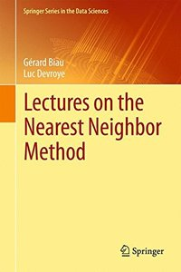 Lectures on the Nearest Neighbor Method (Springer Series in the Data Sciences)