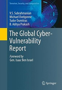 The Global Cyber-Vulnerability Report (Terrorism, Security, and Computation)-cover