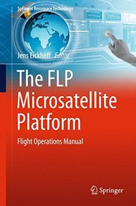 The FLP Microsatellite Platform: Flight Operations Manual (Springer Aerospace Technology)