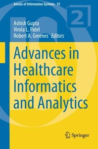Advances in Healthcare Informatics and Analytics (Annals of Information Systems)