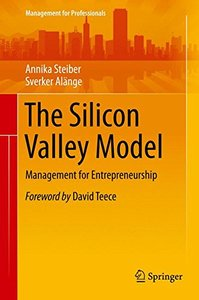 The Silicon Valley Model: Management for Entrepreneurship (Management for Professionals)-cover