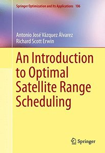 An Introduction to Optimal Satellite Range Scheduling (Springer Optimization and Its Applications)-cover