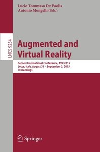 Augmented and Virtual Reality: Second International Conference, AVR 2015, Lecce, Italy, August 31 - September 3, 2015, Proceedings (Lecture Notes in Computer Science)-cover