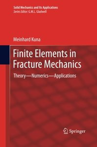 Finite Elements in Fracture Mechanics: Theory - Numerics - Applications (Solid Mechanics and Its Applications)-cover