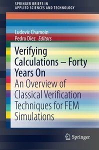 Verifying Calculations - Forty Years On: An Overview of Classical Verification Techniques for FEM Simulations (SpringerBriefs in Applied Sciences and Technology)