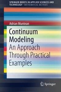 Continuum Modeling: An Approach Through Practical Examples (SpringerBriefs in Applied Sciences and Technology)-cover