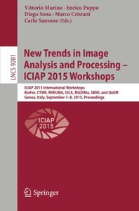 New Trends in Image Analysis and Processing -- ICIAP 2015 Workshops: ICIAP 2015 International Workshops, BioFor, CTMR, RHEUMA, ISCA, MADiMa, SBMI, and ... (Lecture Notes in Computer Science)-cover