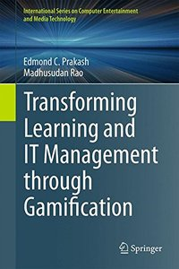 Transforming Learning and IT Management through Gamification (International Series on Computer Entertainment and Media Technology)-cover