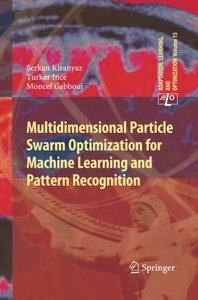 Multidimensional Particle Swarm Optimization for Machine Learning and Pattern Recognition (Adaptation, Learning, and Optimization)-cover