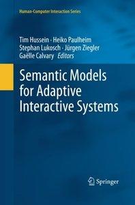Semantic Models for Adaptive Interactive Systems (Human-Computer Interaction Series)-cover