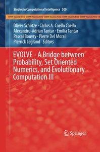 EVOLVE - A Bridge between Probability, Set Oriented Numerics, and Evolutionary Computation III (Studies in Computational Intelligence)-cover
