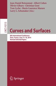 Curves and Surfaces: 8th International Conference, Paris, France, June 12-18, 2014, Revised Selected Papers (Lecture Notes in Computer Science)-cover