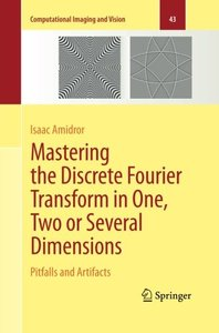 Mastering the Discrete Fourier Transform in One, Two or Several Dimensions: Pitfalls and Artifacts (Computational Imaging and Vision)-cover