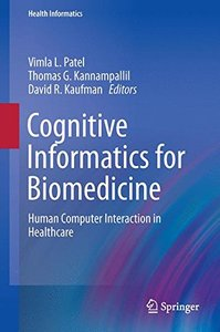 Cognitive Informatics for Biomedicine: Human Computer Interaction in Healthcare (Health Informatics)-cover