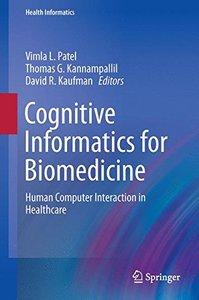 Cognitive Informatics for Biomedicine: Human Computer Interaction in Healthcare (Health Informatics)-cover