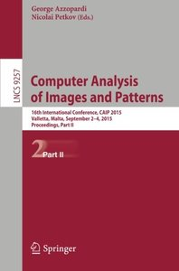 Computer Analysis of Images and Patterns: 16th International Conference, CAIP 2015,  Valletta, Malta, September 2-4, 2015, Proceedings, Part II (Lecture Notes in Computer Science)-cover