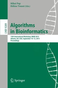 Algorithms in Bioinformatics: 15th International Workshop, WABI 2015, Atlanta, GA, USA, September 10-12, 2015, Proceedings (Lecture Notes in Computer Science)-cover